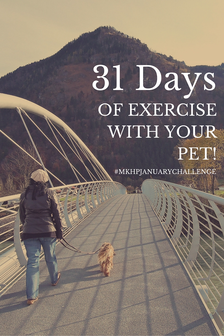 31 Days of Exercise with Your Pet #MKHPJanuaryChallenge
