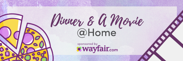 Wayfair: Dinner & a Movie at Home